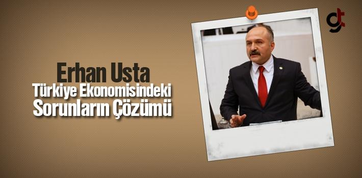 Erhan Usta, Türkiye Ekonomisindeki Sorunların Çözümü!