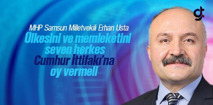 Erhan Usta; Ülkesini Seven Herkes Cumhur İttifakına Oy Vermeli