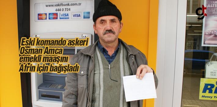 Eski Komando Osman Amca Emekli Maaşını Askerlere Bağışladı