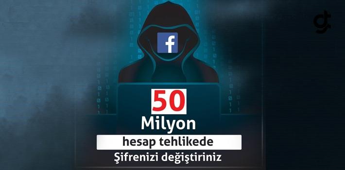 Facebook 'ta 50 Milyon Hesap Güvenliği Tehlikede, Şifrelerinizi Değiştirin