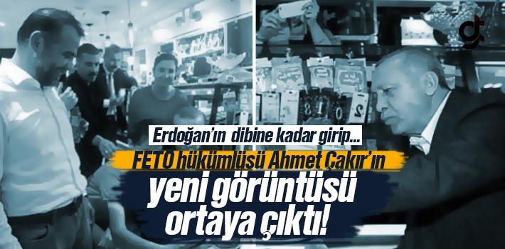 FETÖ Hükümlüsü Ahmet Çakır'ın Cumhurbaşkanı Erdoğan ile Yeni Görüntüsü Ortaya Çıktı