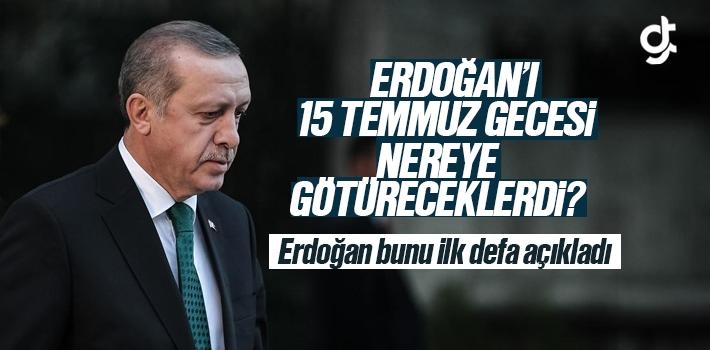 FETÖ'cüler Cumhurbaşkanı Erdoğan'ı 15 Temmuz Gecesi Nereye Götüreceklerdi?