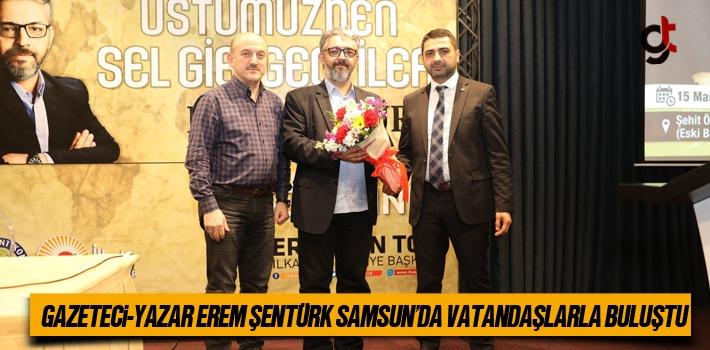 Gazeteci-Yazar Erem Şentürk Samsun'da Vatandaşlarla Buluştu