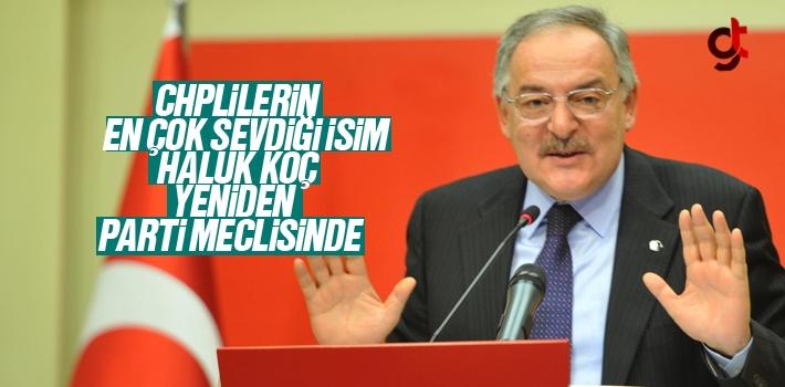 Haluk Koç Yeniden CHP'nin Parti Meclisine Girdi