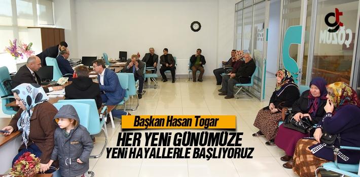 Hasan Togar, Her Yeni Günümüze Yeni Hayallerle Başlıyoruz