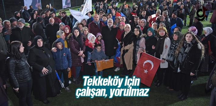 Hasan Togar, 'Tekkeköy İçin Çalışan Yorulmaz'