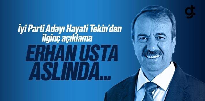 Hayati Tekin; Erhan Usta, Mustafa Demir'in Oylarını Bölecek