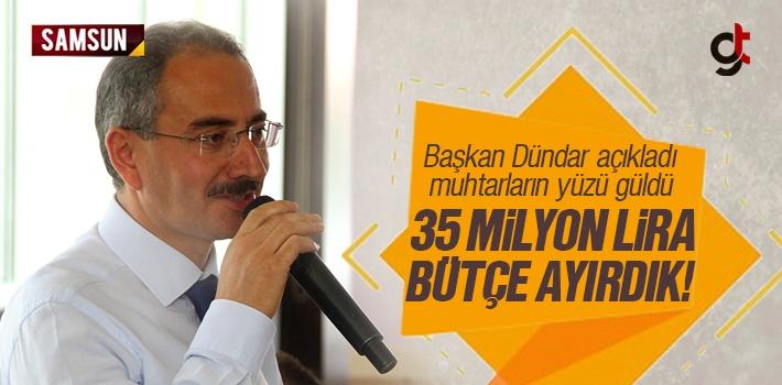 Hüseyin Dündar; 'Çarşamba'ya Yol İçin 35 Milyon Lira Bütçe Ayırdık'