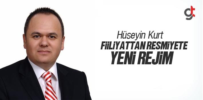 Hüseyin Kurt, Fiiliyattan Resmiyete Yeni Rejim