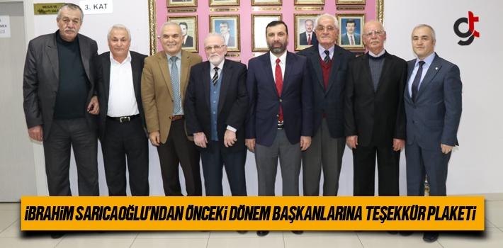 İbrahim Sarıcaoğlu'ndan Önceki Dönem Başkanlarına Teşekkür Plaketi