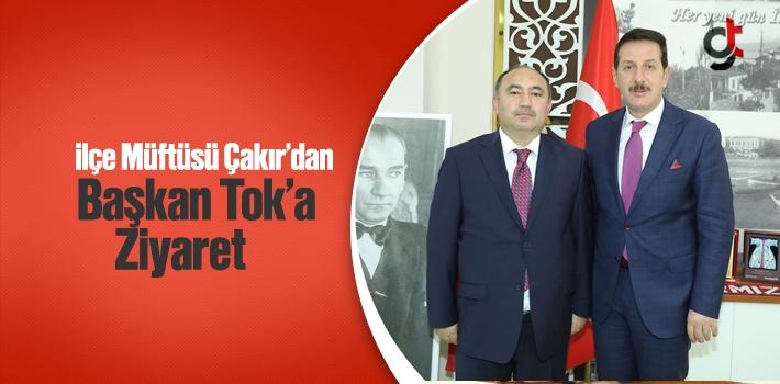 İlçe Müftüsü Çakır'dan Başkan Tok'a Ziyaret