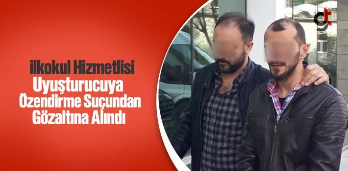 İlkokul Hizmetlisi Uyuşturucuya Özendirme Suçundan Gözaltına Alındı