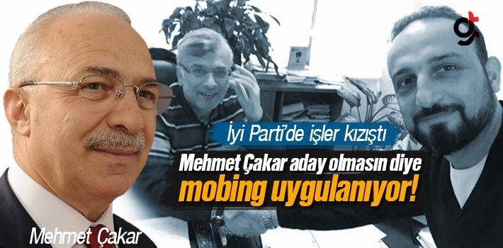 İYİ Parti Samsun Milletvekili Adayı Mehmet Çakar'a Mobing Uygulandı