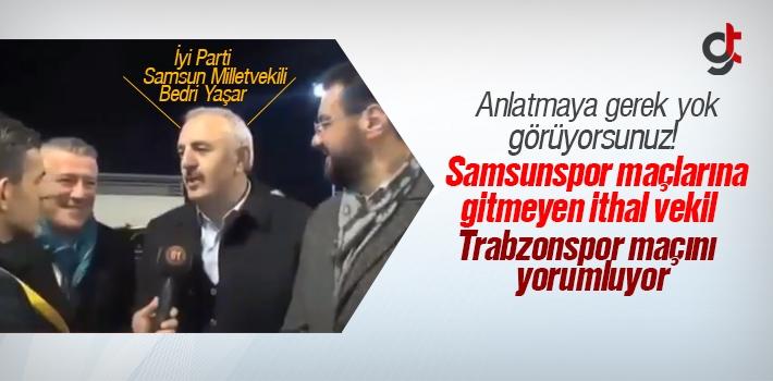 İyi Parti Samsun Milletvekili Bedri Yaşar'ın Trabzonspor Maçı Yorumu