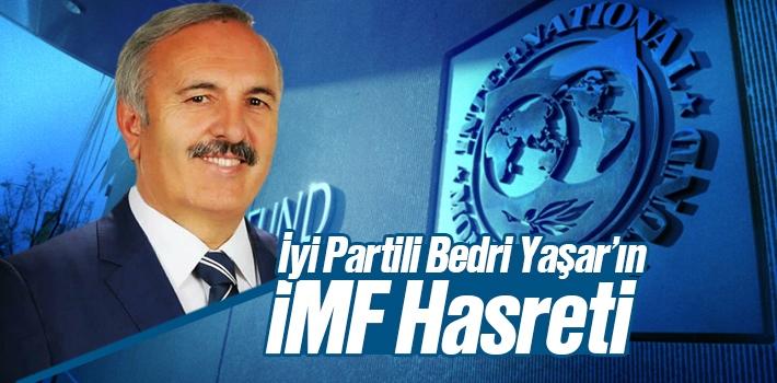 İyi Parti Samsun Milletvekili Bedri Yaşar'ın İMF Hasreti