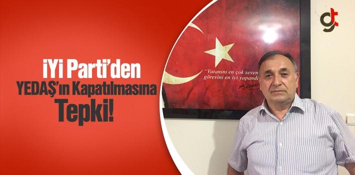 İYİ Parti'den YEDAŞ'ın Kapatılmasına Tepki!