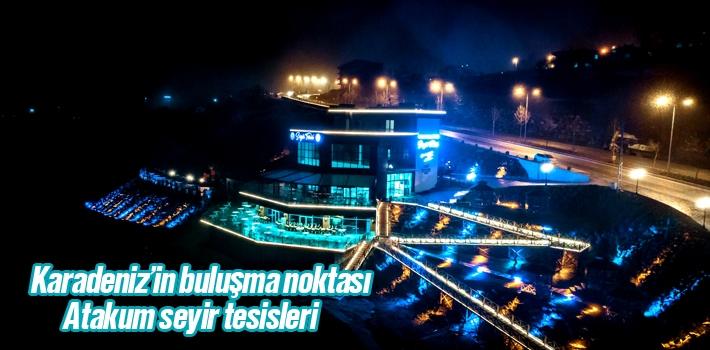 Karadeniz'in Buluşma Noktası Atakum Seyir Tesisleri