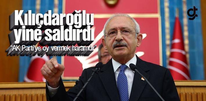 Kııçdaroğlu, AK Parti'ye Oy Verenler Harama Ortaktır Dedi