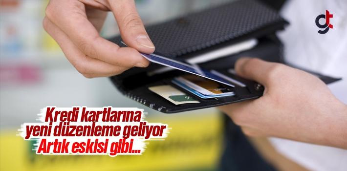 Kredi Kartı Taksitlendirmelerine ve Banka Kredilerine Yeni Düzenleme