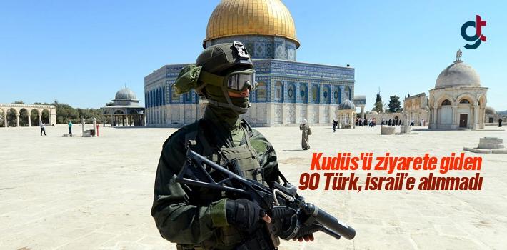 Kudüs'e Ziyarete Giden 90 Türk, İsrail'e Alınmadı