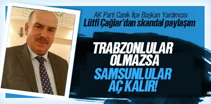 Lütfi Çağlar; 'Trabzonlular olmazsa Samsunlular Aç Kalır'