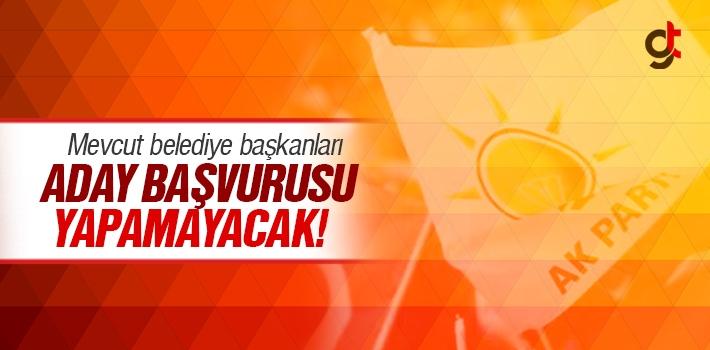 Mevcut Belediye Başkanları AK Parti'den Aday Başvurusu Yapamayacak