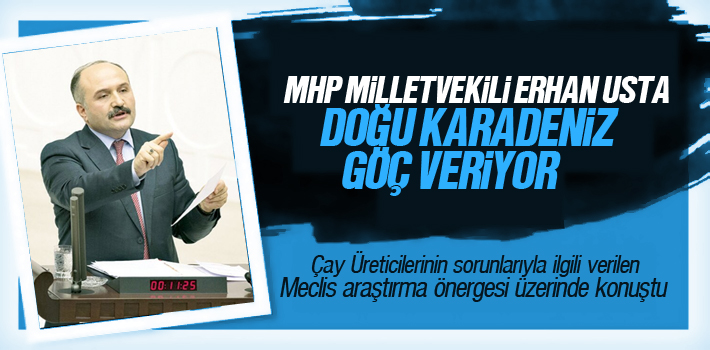 MHP Milletvekili Erhan Usta, Doğu Karadeniz Net Göç Veriyor