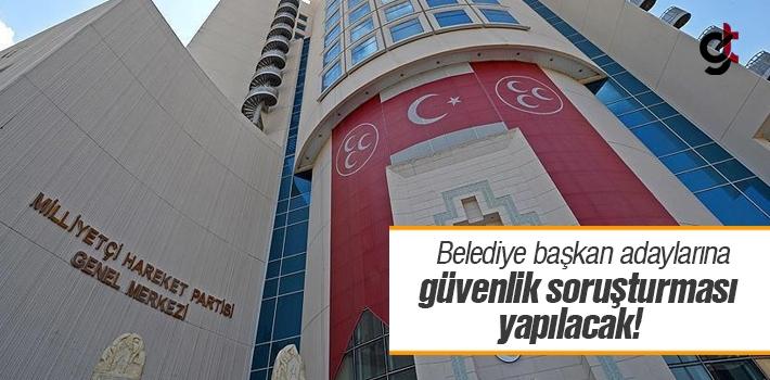 MHP'nin Belediye Başkan Adaylarına Güvenlik Soruşturması Yapılacak