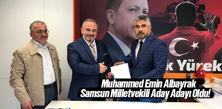 Muhammed Emin Albayrak, AK Parti Samsun Milletvekilliği Aday Adaylığını Açıkladı