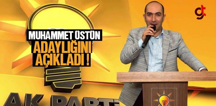 Muhammet Üstün, Tekkeköy Adaylığını Açıkladı