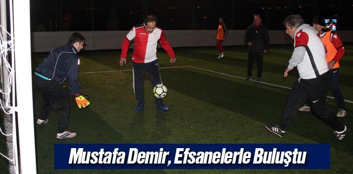 Mustafa Demir, Efsanelerle Buluştu!
