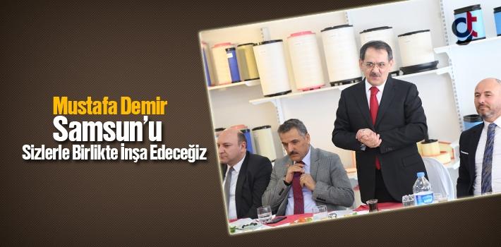 Mustafa Demir, Marka Değeri Yüksek Samsun'u Birlikte İnşa Edeceğiz