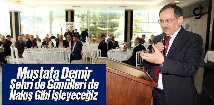 Mustafa Demir,' Şehri de Gönülleri de Nakış Gibi İşleyeceğiz'