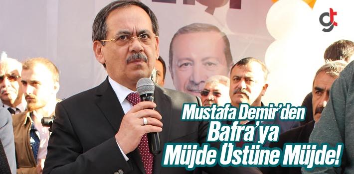 Mustafa Demir'den , Bafra'ya Müjde Üstüne Müjde!