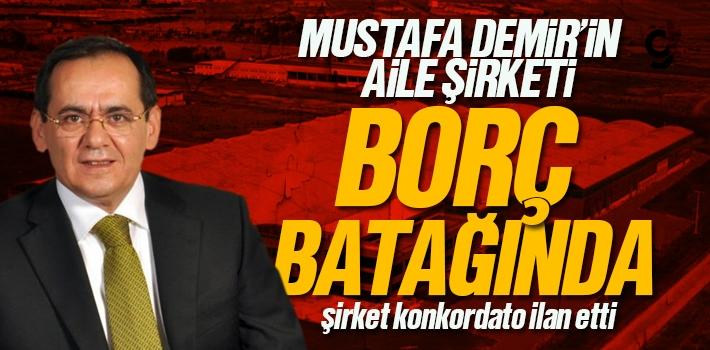 Mustafa Demir'in Aile Şirketi Borç Batağında