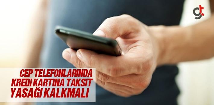 Palandöken, Cep Telefonlarında Kredi Kartına Taksit Yasağı Kalkmalı