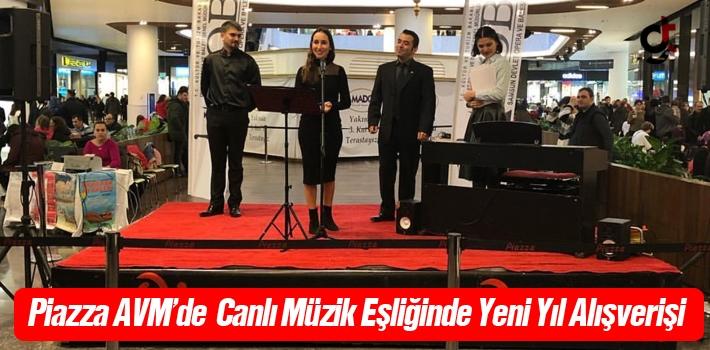 Piazza AVM'de Canlı Müzik Eşiliğinde Yeni Yıl Alışverişi