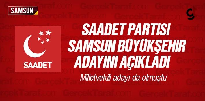 Saadet Partisi Samsun Büyükşehir Belediye Başkanı Adayını Açıkladı