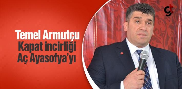 Saadet Partisi Samsun İl Başkanı Temel Armutçu, Kapat İncirliği Aç Ayasofya'yı!