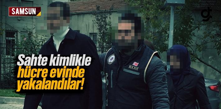 Sahte Kimlikle Samsun'da Hücre Evinde Yakalandılar