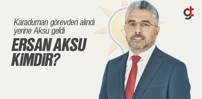 Samsun AK Parti İl Başkanı Ersan Aksu Kimdir, Nereli?