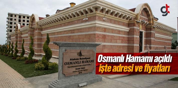 Samsun Atakum Osmanlı Hamamı Nerede, Fiyatları, İletişim Bilgileri