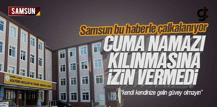 Samsun Atatürk Mesleki ve Teknik Anadolu Lisesi Müdürü Mahmut Kemal Sarı'nın Cuma Namazı Rahatsızlığı