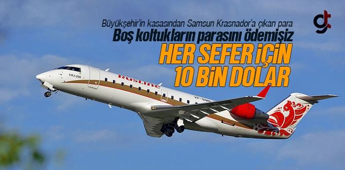 Samsun Büyükşehir Belediyesi Her Uçak Seferi İçin 10 Bin Dolar Ödemiş
