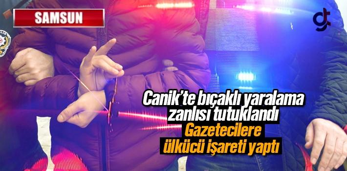 Samsun Canik'te Bıçaklı Yaralama Zanlısı Tutuklandı