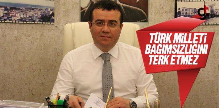 Samsun Haber: Başkan İshak Taşçı, Türk Milleti Bağımsızlığını Terk Etmez