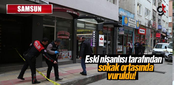 Samsun Haber; Eski Nişanlısı Tarafından Sokak Ortasında Vuruldu