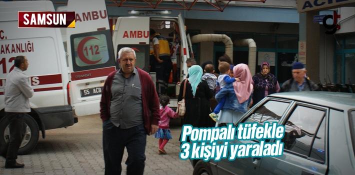Samsun Haber; Pompalı Tüfekle 3 Kişiyi Yaraladı