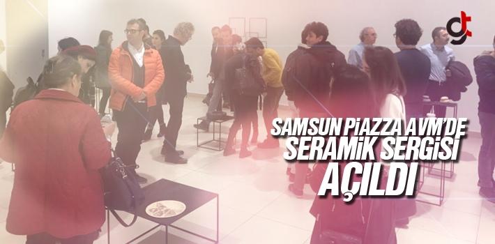 Samsun Piazza AVM'de Seramik Sergisi Açıldı