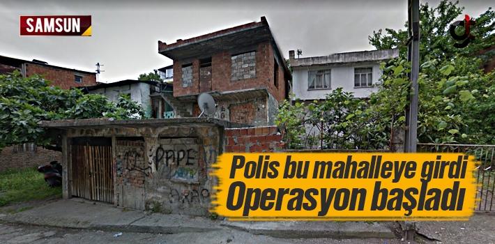 Samsun Soğuksu Mahallesine Polisler Operasyon Düzenledi